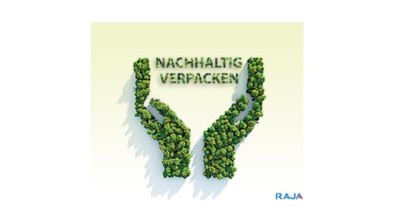 Nachhaltig+Verpacken (Bild: RAJA-Gruppe)